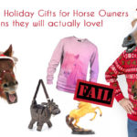 Last Minute Holiday Gifts for Horse Owners and Equestrians, That They Will Actually Like!